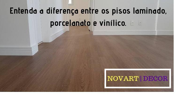 Entenda a diferença entre os pisos laminado, porcelanato e vinílico