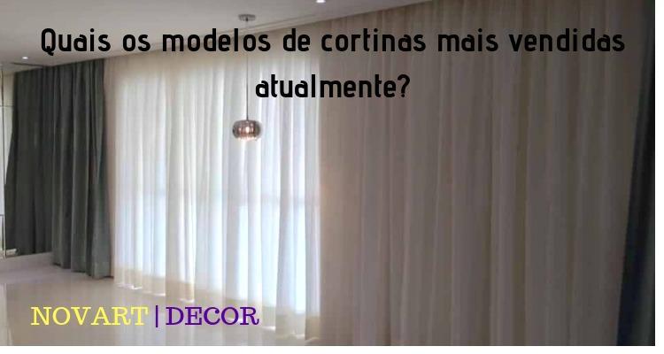 Quais os modelos de cortinas mais vendidas atualmente?